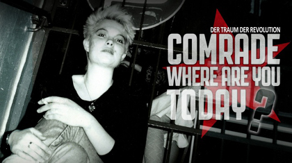"Verlosung: 1 x 2 Gästelistenplätze Premiere ""Comrade, where are you today?"" am 11. 08. - 19:45 @Babylon - Rosa-Luxemburg-Str. 30"